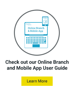 Check out our Online Branch and Mobile App User Guide